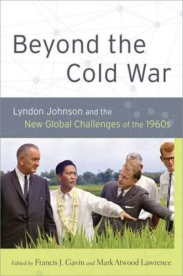 Beyond the Cold War: Lyndon Johnson and the New Global Challenges of the 1960s - Reinterpreting History: How Historical Assessments Change over Time (Paperback)