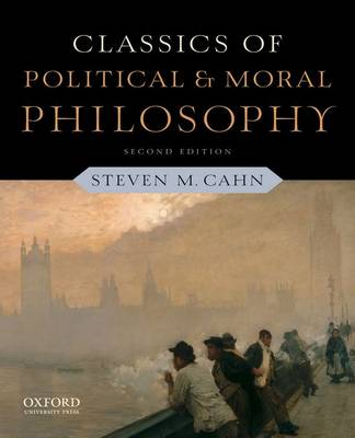 Classics of Political and Moral Philosophy (Hardback)