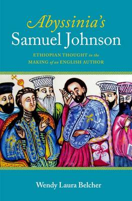 Abyssinia's Samuel Johnson: Ethiopian Thought in the Making of an English Author (Hardback)