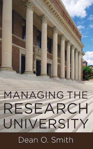 Managing the Research University (Hardback)