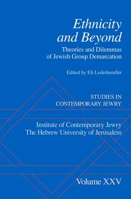 Ethnicity and Beyond: Theories and Dilemmas of Jewish Group Demarcation - Studies in Contemporary Jewry 25 (Hardback)