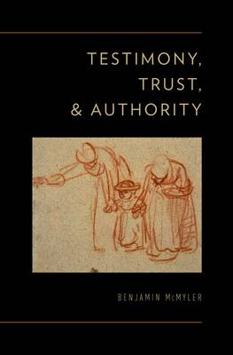 Testimony, Trust, and Authority (Hardback)