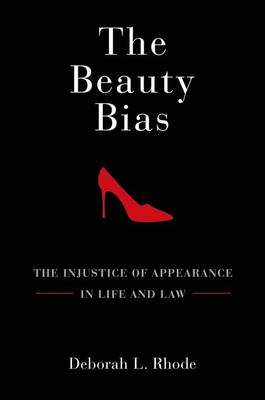 The Beauty Bias: The Injustice of Appearance in Life and Law (Paperback)