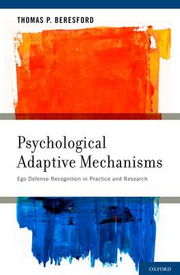 Psychological Adaptive Mechanisms: Ego Defense Recognition in Practice and Research (Hardback)