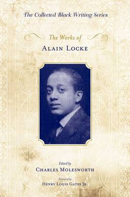 The Works of Alain Locke - Collected Black Writings (Hardback)