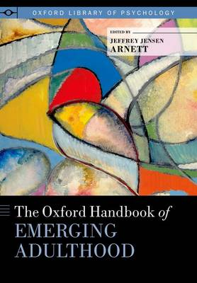 The Oxford Handbook of Emerging Adulthood - Oxford Library of Psychology (Hardback)
