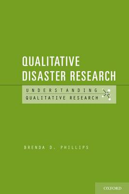 Qualitative Disaster Research - Understanding Qualitative Research (Paperback)