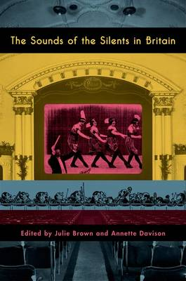 The Sounds of the Silents in Britain (Paperback)