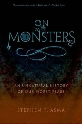 On Monsters: An Unnatural History of Our Worst Fears (Paperback)