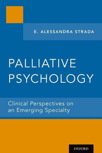 Palliative Psychology: Clinical Perspectives on an Emerging Specialty (Paperback)