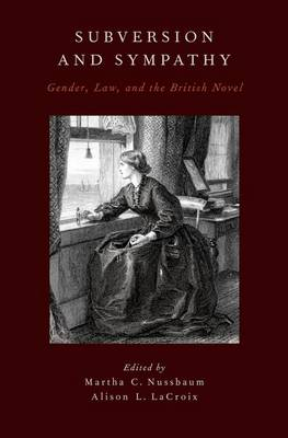 Subversion and Sympathy: Gender, Law, and the British Novel (Hardback)