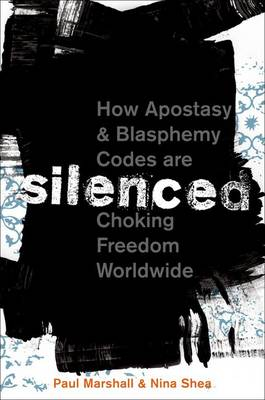 Silenced: How Apostasy and Blasphemy Codes are Choking Freedom Worldwide (Hardback)