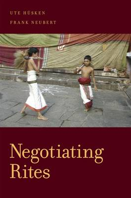 Negotiating Rites - Oxford Ritual Studies Series (Paperback)