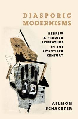Diasporic Modernisms: Hebrew and Yiddish Literature in the Twentieth Century (Hardback)