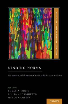 Minding Norms: Mechanisms and dynamics of social order in agent societies - Oxford Series on Cognitive Models and Architectures (Hardback)