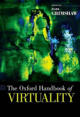 The Oxford Handbook of Virtuality - Oxford Handbooks (Hardback)
