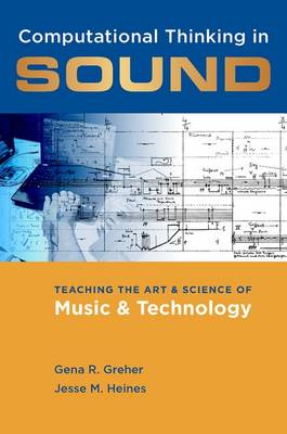 Computational Thinking in Sound: Teaching the Art and Science of Music and Technology (Paperback)