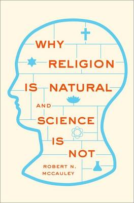 Why Religion is Natural and Science is Not (Hardback)