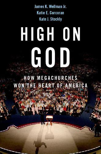 High on God: How Megachurches Won the Heart of America (Hardback)