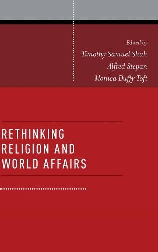 Rethinking Religion and World Affairs (Hardback)