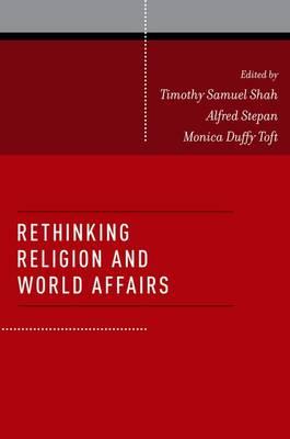 Rethinking Religion and World Affairs (Paperback)
