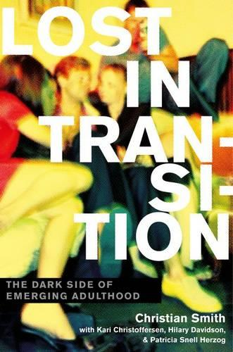 Lost in Transition: The Dark Side of Emerging Adulthood (Hardback)