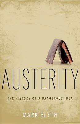 Austerity: The History of a Dangerous Idea (Hardback)
