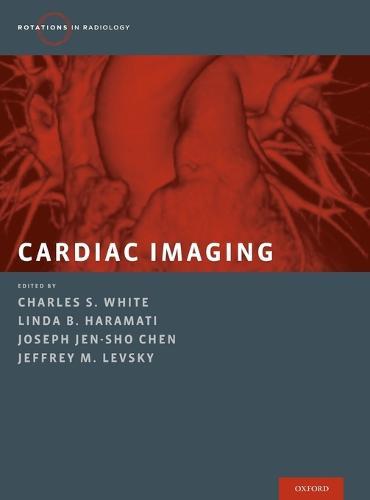 Cardiac Imaging - Rotations in Radiology (Hardback)