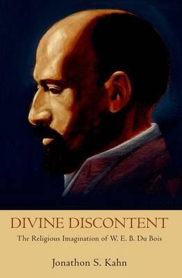 Divine Discontent: The Religious Imagination of W. E. B. Du Bois (Paperback)