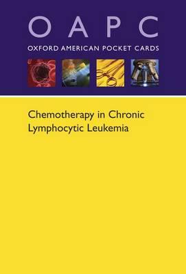 Chemotherapy for Chronic Lymphocytic Leukemia - Oxford American Pocket Cards