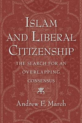 Islam and Liberal Citizenship: The Search for an Overlapping Consensus (Paperback)