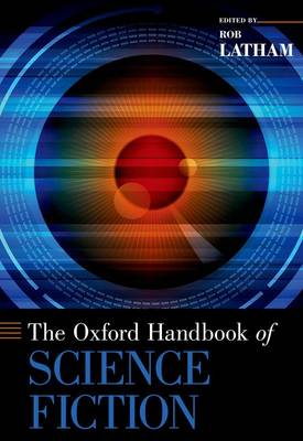 The Oxford Handbook of Science Fiction - Oxford Handbooks (Hardback)