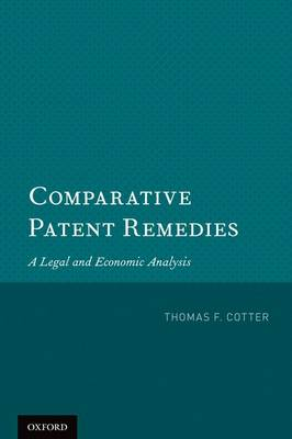 Comparative Patent Remedies: A Legal and Economic Analysis (Paperback)