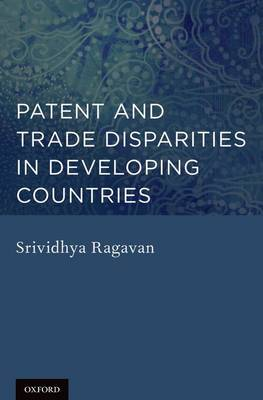 Patent and Trade Disparities in Developing Countries (Hardback)