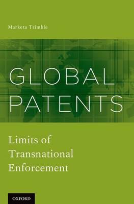 Global Patents: Limits of Transnational Enforcement (Hardback)