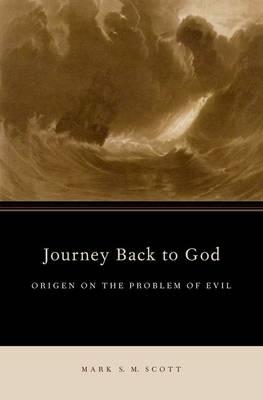 Journey Back to God: Origen on the Problem of Evil - AAR ACADEMY SER (Hardback)
