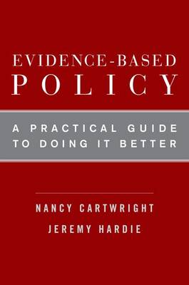 Evidence-Based Policy: A Practical Guide to Doing It Better (Hardback)
