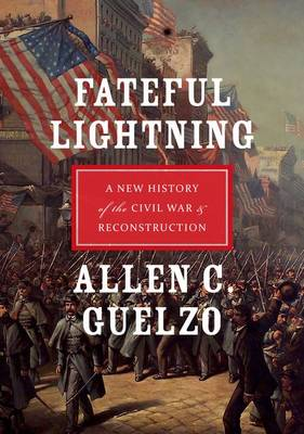Fateful Lightning: A New History of the Civil War and Reconstruction (Paperback)