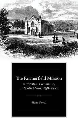 The Farmerfield Mission: A Christian Community in South Africa, 1838-2008 (Hardback)