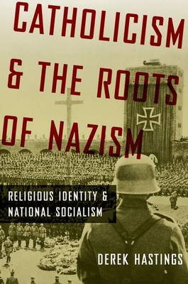 Catholicism and the Roots of Nazism: Religious Identity and National Socialism (Paperback)