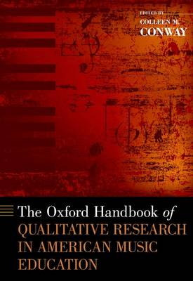 The Oxford Handbook of Qualitative Research in American Music Education - Oxford Handbooks (Hardback)