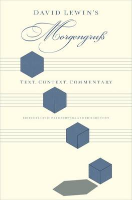 David Lewin's Morgengruss: Text, Context, Commentary (Hardback)