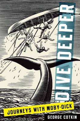Dive Deeper: Journeys with Moby-Dick (Paperback)