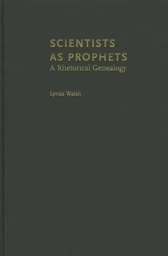 Scientists as Prophets: A Rhetorical Genealogy (Hardback)