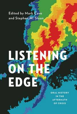 Listening on the Edge: Oral History in the Aftermath of Crisis - Oxford Oral History Series (Hardback)