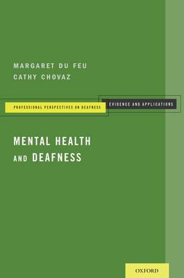 Mental Health and Deafness - Professional Perspectives on Deafness: Evidence & Applications (Paperback)