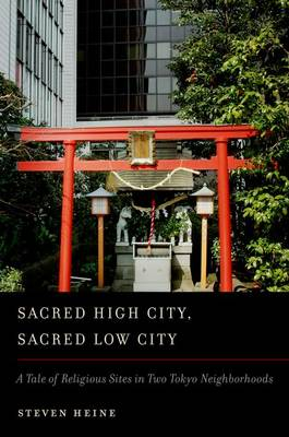 Sacred High City, Sacred Low City: A Tale of Religious Sites in Two Tokyo Neighborhoods (Paperback)