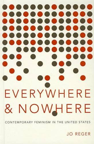 Everywhere and Nowhere: The State of Contemporary Feminism in the United States (Hardback)