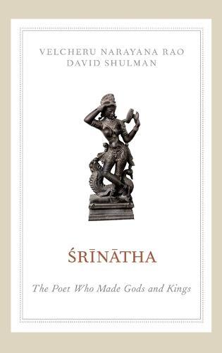 Srinatha: The Poet who Made Gods and Kings (Hardback)