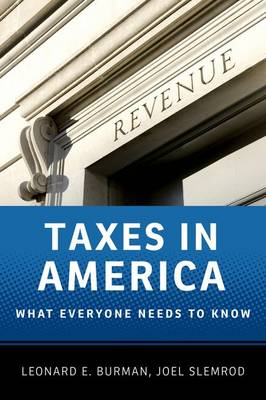 Taxes in America: What Everyone Needs to Know - What Everyone Needs To Know (Hardback)